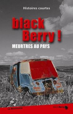 Couverture Black Berry ! : Meurtres au pays